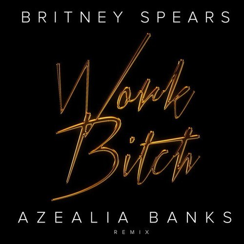 Work Bitch(Azealia Banks Remix)